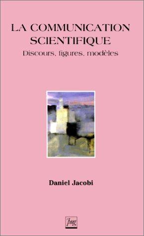 La communication scientifique : Discours, figures, modles