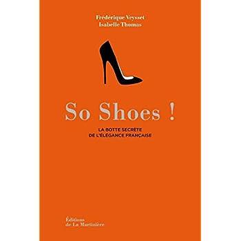 So shoes. La Botte secrète de l'élégance française
