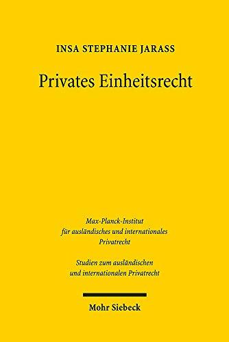 Privates Einheitsrecht (Studien zum ausländischen und internationalen Privatrecht)