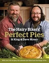 [ THE HAIRY BIKERS' PERFECT PIES THE ULTIMATE PIE BIBLE FROM THE KINGS OF PIES BY KING, SI](AUTHOR)HARDBACK