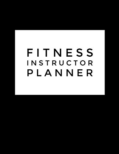 Fitness Instructor Planner: 50 Pages For Group Fitness Teachers : 8.5x11 Black & White Modern Cover - Cpr-trainer