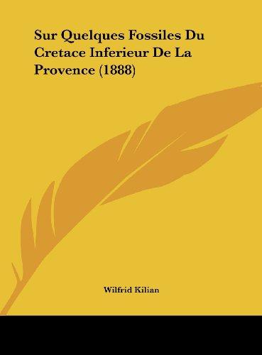 Sur Quelques Fossiles Du Cretace Inferieur de La Provence (1888)