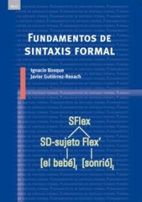 Fundamentos de sintaxis formal (Lingüística) por Ignacio Bosque Muñoz