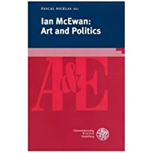 [(Ian McEwan: Art and Politics)] [Author: Pascal Nicklas] published on (December, 2009)