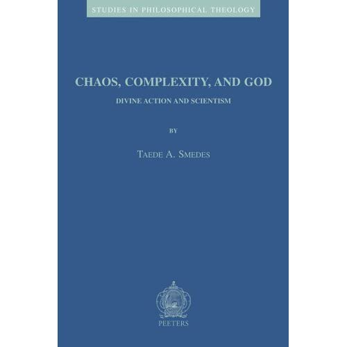 Chaos, Complexity, and God: Divine Action and Scientism (Studies in Philosophical Theology) by Smedes, T.A. (2004) Paperback
