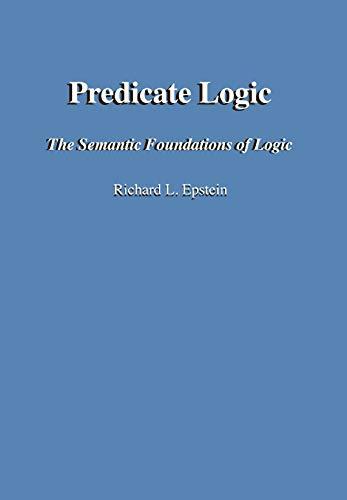 Predicate Logic (The Semantic Foundations of Logic) (English Edition)