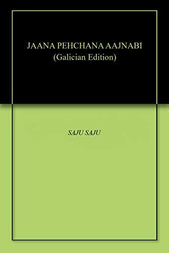 JAANA PEHCHANA AAJNABI (Galician Edition) por SAJU SAJU