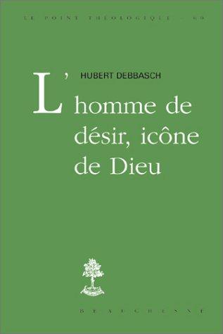 L'homme de désir, icône de Dieu par Hubert Debbasch