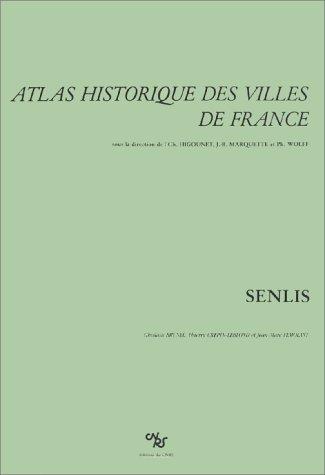 Atlas historique des villes de France : Senlis