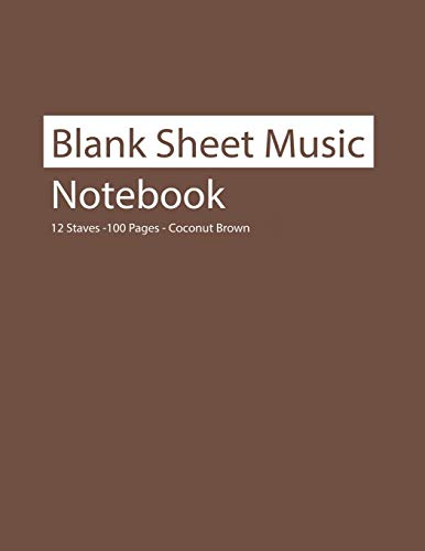 Blank Sheet Music Notebook 12 Staves 100 Pages Coconut Brown