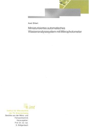 Miniaturisiertes automatisches Wasseranalysesystem mit Mikrophotometer (Berichte aus der Mikro- und Feinwerktechnik)