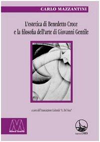 L'estetica di Benedetto Croce e la filosofia dell'arte di Giovanni Gentile