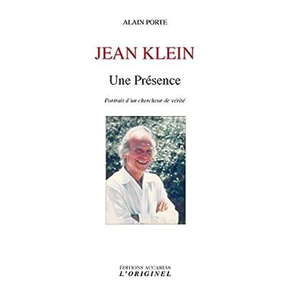 Jean Klein - Une Présence : Portrait d'un chercheur de vérité