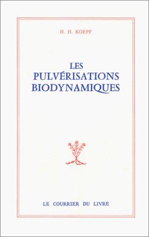 Les pulvérisations biodynamiques par H. H. (Herbert H.) Koepf