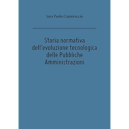 Storia Normativa Dell'evoluzione Tecnologica Delle Pubbliche Amministrazioni