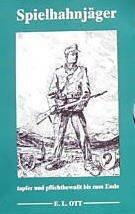 Spielhahnjäger - 97. Jäger-Division , 97. Jägerdivision tapfer und pflichtbewusst bis zum Ende