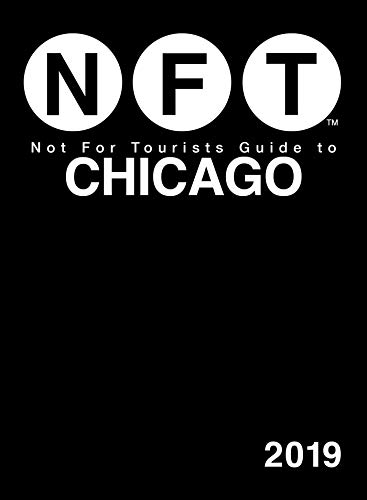 Not For Tourists Guide to Chicago 2019