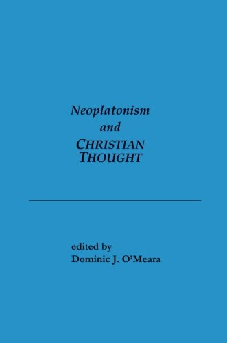 Neoplatonism and Christian Thought (Studies in Neoplatonism: Ancient & Modern)