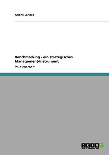 Benchmarking - ein strategisches Management-Instrument