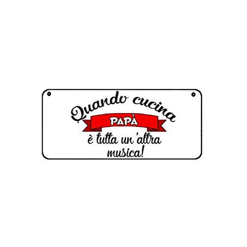 Targa targhetta metallo scritta quando cucina papà festa compleanno 18,2 x 8,2