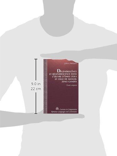 Degenerescence et regenerescence dans l'oeuvre d'Emile zola et celle de manuel zeno gandoa (Currents in Comparative Romance Languages & Literatures)