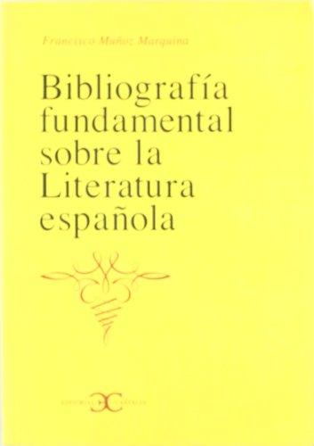 Bibliografía fundamental sobre la Literatura española                           . (CASTALIA INSTRUMENTA) por Francisco Muñoz Marquina