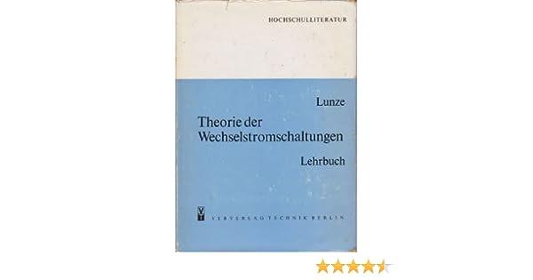 Theorie der Wechselstromschaltungen: Amazon.de: Klaus Lunze: Bücher
