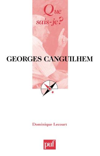 Georges Canguilhem: « Que sais-je ? » n° 3722 par Dominique Lecourt