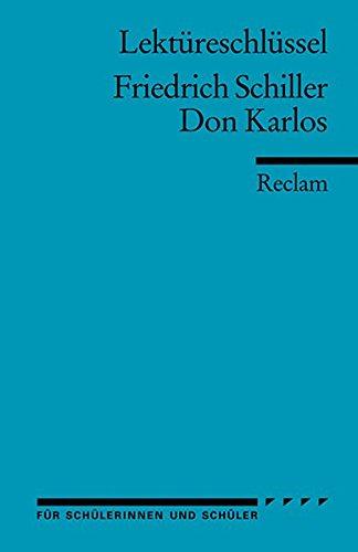 Friedrich Schiller: Don Karlos. Lektüreschlüssel
