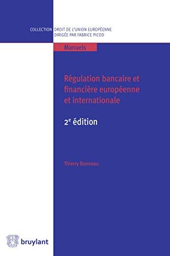 Régulation bancaire et financière européenne et internationale: L'ouvrage étudie, au travers sa régulation européenne et internationale, le droit bancaire ... droit de l'Union européenne - Manuels t. 2)