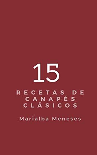 15 recetas de canapés clásicos eBook: Marialba Meneses: Amazon.es ...