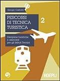 Percorsi di tecnica turistica. Discipline turistiche e aziendali per gli Istituti Tecnici: 2