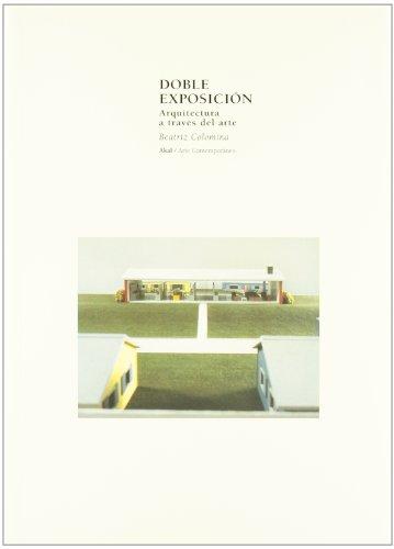 Doble exposición (Arte contemporáneo) por Beatriz Colomina