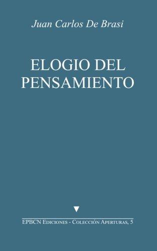 Elogio del Pensamiento: Seguido de Jacques Derrida, un pensador monstruoso: Volume 5 (Colección Aperturas)