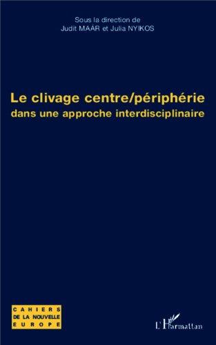 Le clivage centre/périphérie: dans une approche interdisciplinaire par Judit Maar