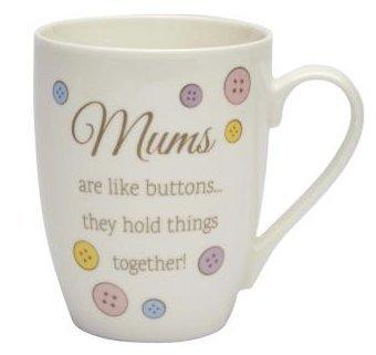 Mums are like buttons. they hold things together tazza regalo per la festa della mamma