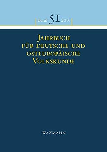 Jahrbuch f. deutsche u.osteuropäische Volkskunde Bd.51 2010 (Jahrbuch für deutsche und osteuropäische Volkskunde)