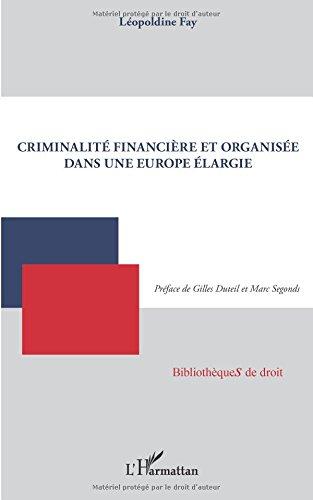 Criminalité financière et organisée dans une Europe élargie par Léopoldine Fay