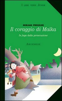 Il coraggio di Malka. In fuga dalla persecuzione