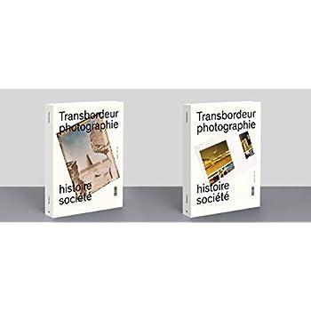 Transbordeur n°3 - Photographie, histoire et société: Photographie et technologies de l'information