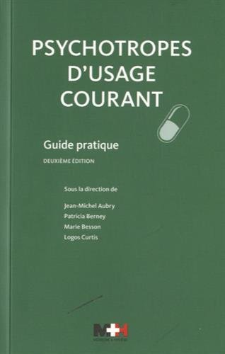 Psychotropes d'usage courant : Guide pratique