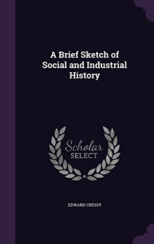 A Brief Sketch of Social and Industrial History