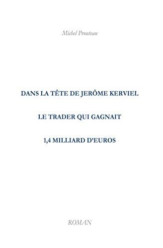 Dans la tête de Jérôme Kerviel, le trader qui gagnait 1,4 milliard d'euros