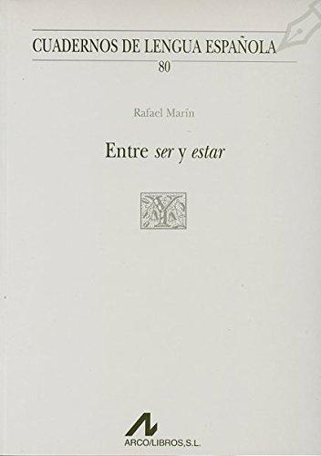 Entre ser y estar (Y cuadrado) (Cuadernos de lengua española) por Rafael Marín Gálvez