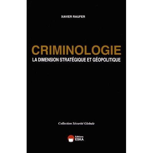 Criminologie : La dimension stratégique et géopolitique