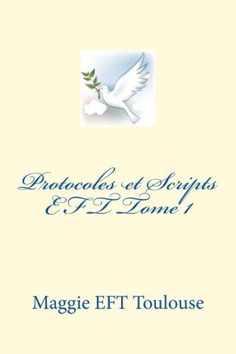 Protocoles et Scripts EFT Tome 1: Volume 1 par Maggie Eft Toulouse