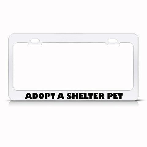 Adopt A Shelter Pet Dog Cat Metal License Plate Frame Tag Holder