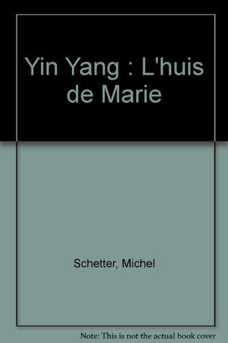 Yin Yang : L'huis de Marie