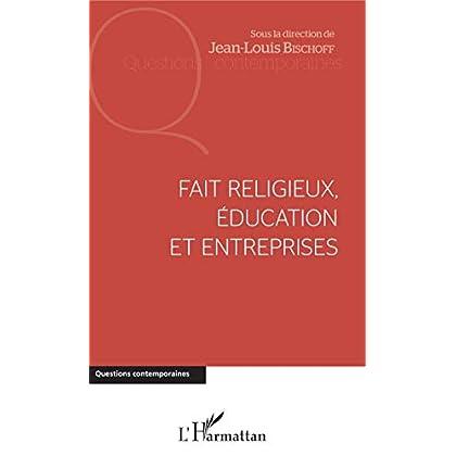 Fait religieux, éducation et entreprises (Questions contemporaines)
