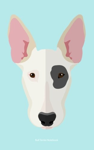 Bull Terrier Notebook: College Ruled Writer's Notebook for School, the Office, or Home! (5 x 8 inches, 78 pages)